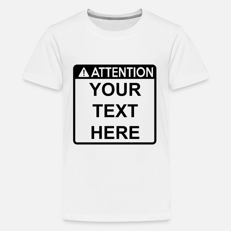 Attention T-Shirts - Attention Sign (1 colour) - Teenage Premium T-Shirt white