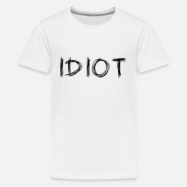 Idiot IDIOT - Premium T-shirt teenager
