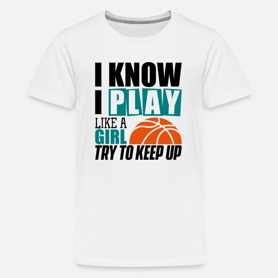 Basket T-Shirts - Keep Up to Play Basketball - Teenage Premium T-Shirt white