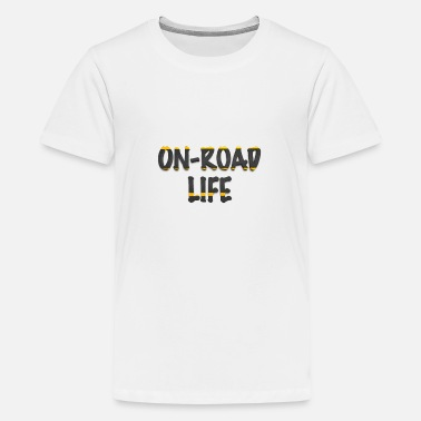 On-road life - Teenage Premium T-Shirt