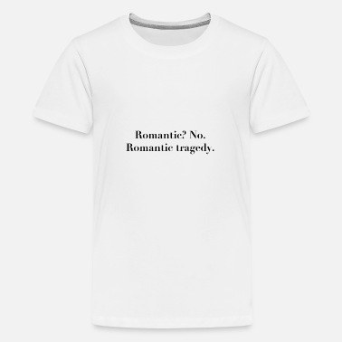 Romantic Romantic? - Teenage Premium T-Shirt