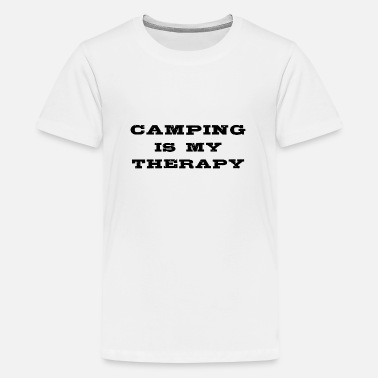 Funny Camping Lovers Camping Is My Therapy Funny Camper Lover Quote - Teenage Premium T-Shirt