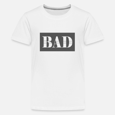 Bad Manners Bad - Teenage Premium T-Shirt