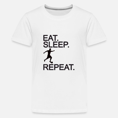Soccer Soccer Eat Sleep Repeat - Fußball - Teenager Premium T-Shirt