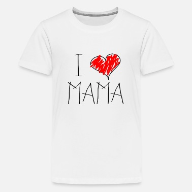 I Love Mama I love Mama - Teenager Premium T-Shirt