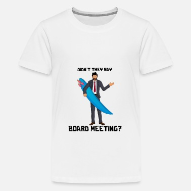 Meeting Board Meeting - Surfen oder Business - Teenager Premium T-Shirt