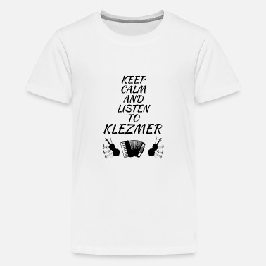 Keep calm listen to klezmer music - Teenage Premium T-Shirt