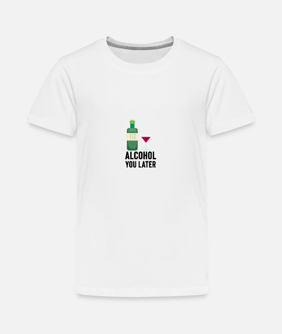 Later T-Shirts - Alcohol you later - Teenager Premium T-Shirt Weiß