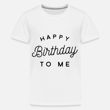 Birthday birthday - Teenage Premium T-Shirt