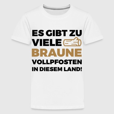 There are too many brown Vollpfosten! (2015) - Teenage Premium T-Shirt