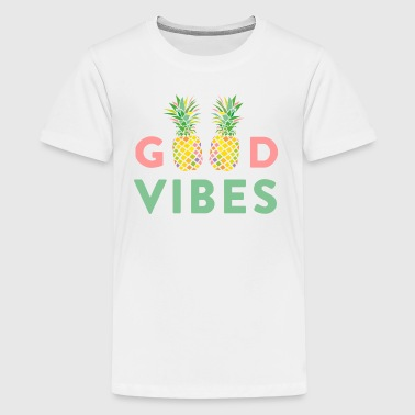 AD GOOD VIBES PINEAPPLE - Teenage Premium T-Shirt