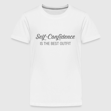 Self-Confidence Is The Best Outfit - Teenage Premium T-Shirt