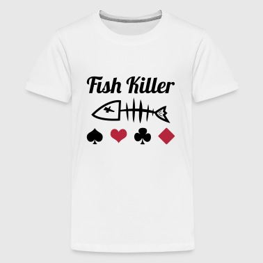 Poker : Fish Killer - T-shirt Premium Ado