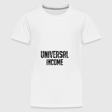 Universal Income UBI - Teenage Premium T-Shirt