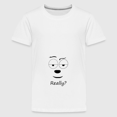 dog really | Dog against skeptics - Teenage Premium T-Shirt