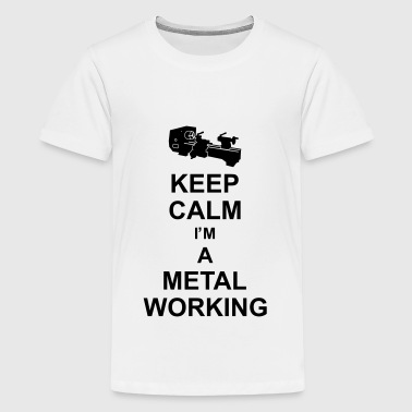 keep_calm_i'm_a_metalworking_g1 - T-shirt Premium Ado