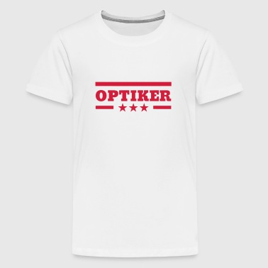 Optician Optiker Opticien Glasses Eyes Lunettes - Teenage Premium T-Shirt