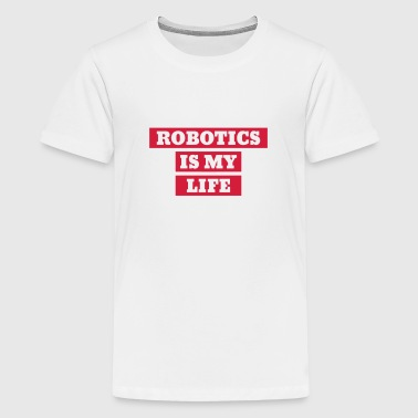 Robotics Robot Robotik Robotique Roboter - Teenage Premium T-Shirt
