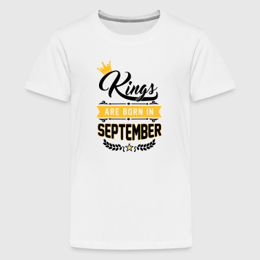Kings are born in September - Maglietta Premium per ragazzi
