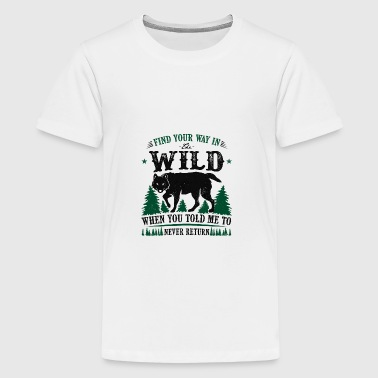 Find your way in the wild - Teenager Premium T-Shirt