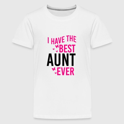 I have the best Aunt ever - Funny Baby Bodysuit - Teenage Premium T-Shirt