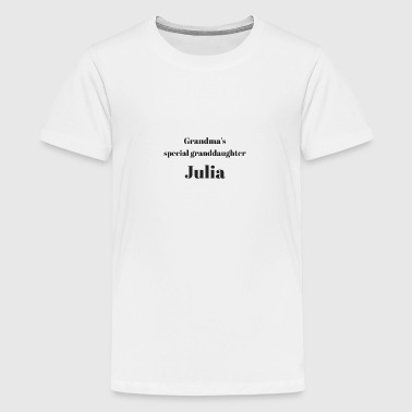 Grandma s special granddaughter Julia - Teenage Premium T-Shirt