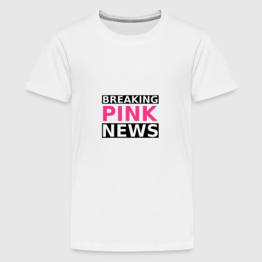 Breaking Pink News - Teenage Premium T-Shirt