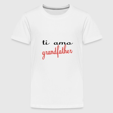 Ti amo grandfather - T-shirt Premium Ado