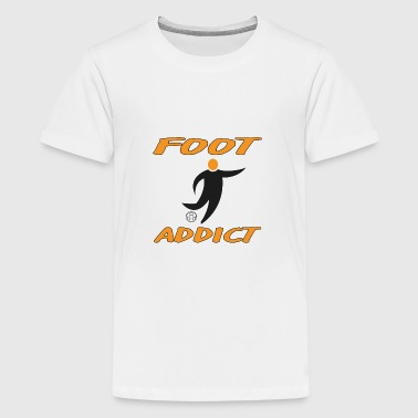 Foot addict - Teenager Premium T-shirt