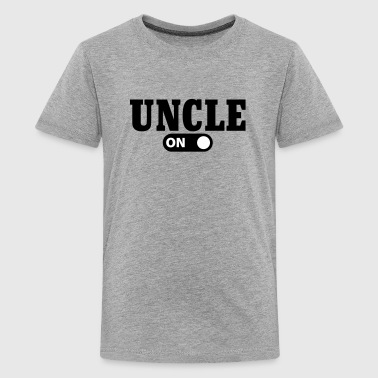 Uncle on - Teenager Premium T-shirt