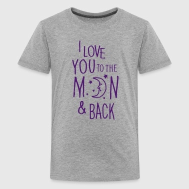 I LOVE YOU TO THE MOON & BACK - Premium T-skjorte for tenåringer
