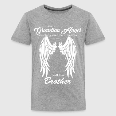 My Brother Is My Guardian Angel he Watches Over M - Teenage Premium T-Shirt