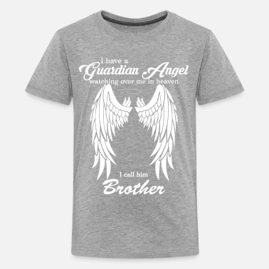 He My Brother Is My Guardian Angel he Watches Over M - Teenage Premium T-Shirt