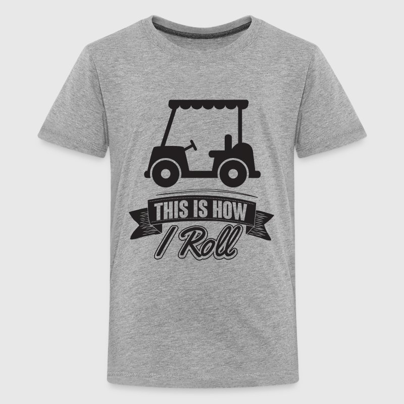 Golf: This is how i roll - Teenage Premium T-Shirt