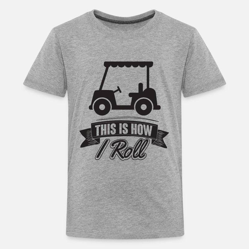 Funny T-Shirts - Golf: This is how i roll - Teenage Premium T-Shirt heather grey
