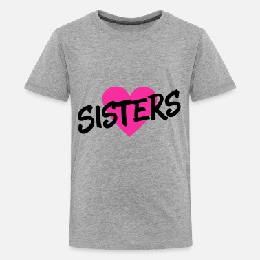 Sisters Quotes SISTERS - Teenage Premium T-Shirt