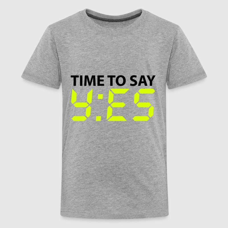 Time to say yes - Teenager Premium T-Shirt