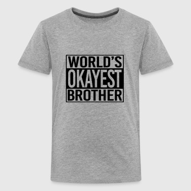 World's okayest Brother - Premium-T-shirt tonåring