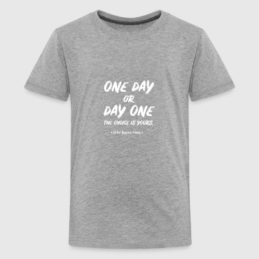 One day or day one - Teenage Premium T-Shirt