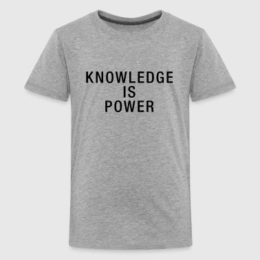 Knowledge is Power - Teenager Premium T-Shirt