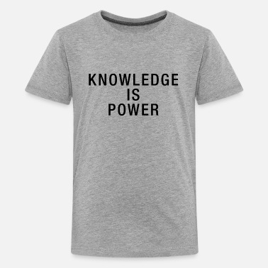 Politik Knowledge is Power - Teenager Premium T-Shirt