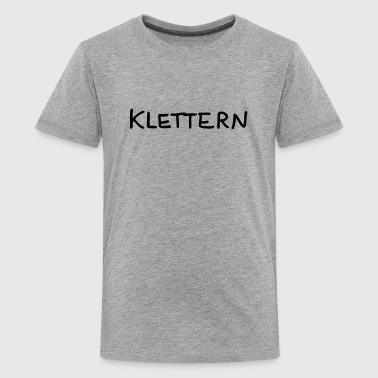 Klettern Bimote Klettern - Text - Teenager Premium T-Shirt