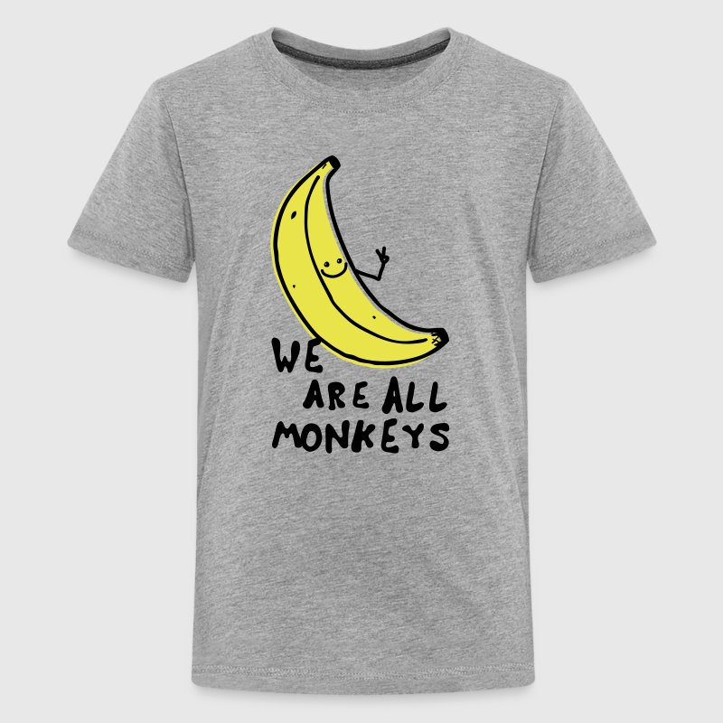 Funny We are all monkeys banana quotes anti racism - Teenage Premium T-Shirt