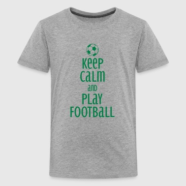 keep calm and play football - Teenage Premium T-Shirt