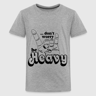 Heavy - Teenager Premium T-Shirt