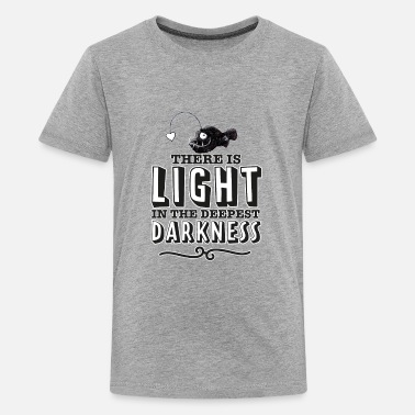 There is light in the deepest darkness. - Teenage Premium T-Shirt