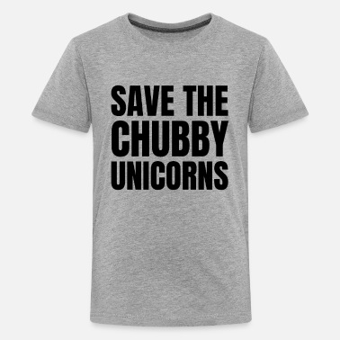 Save The Chubby SAVE THE CHUBBY UNICORNS - Teenager Premium T-Shirt