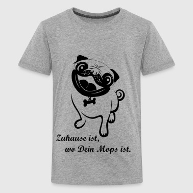 Mops Zuhause - Teenager Premium T-Shirt