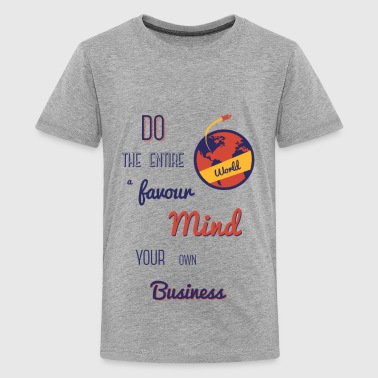 Mind your Business - Teenage Premium T-Shirt