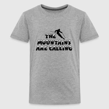 The Mountains are Calling Ski Skifahrer Design - Teenager Premium T-Shirt